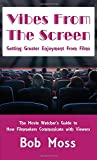 Vibes From The Screen: Getting Greater Enjoyment From Films
