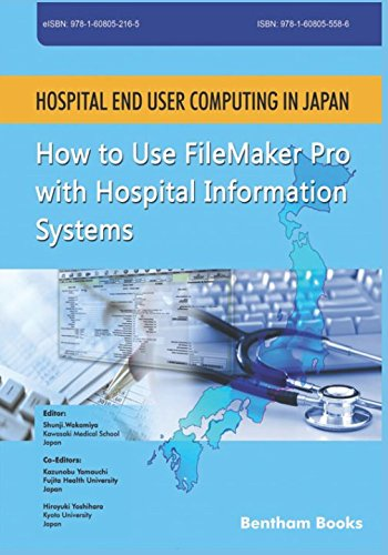 Download Hospital End User Computing in Japan: How to Use FileMaker Pro with Hospital Information Systems pdf