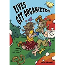 Elves Get Organized? (Epic elves) (Volume 2)