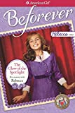 img - for The Glow of the Spotlight: My Journey with Rebecca (American Girl Beforever Journey) book / textbook / text book