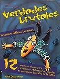 Lecciones Biblicas Creativas: Verdades Brutales, Mark Oestreicher, 0829737871