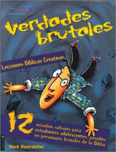 Amazon.com: Lecciones biblicas creativas: Verdades brutales: 12 Wild Studies for Junior Highers, Based on Wild Bible Characters (Especialidades Juveniles ...