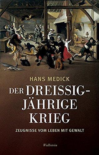 Der Dreißigjährige Krieg: Zeugnisse vom Leben mit Gewalt Gebundenes Buch – 20. August 2018 Hans Medick Wallstein 3835332481 Geschichte / Neuzeit