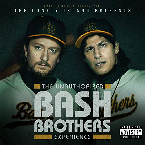 The Unauthorized Bash Brothers Experience [Explicit]