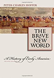 The Brave New World: A History of Early America Second Edition
