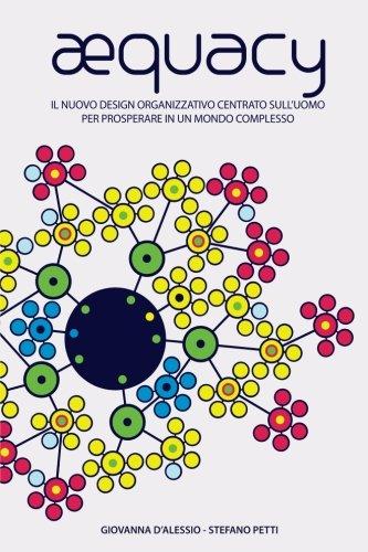AEquacy: Il nuovo modello organizzativo centrato sull'uomo per prosperare in un mondo complesso. (Italian Edition)
