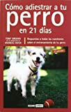 A Tu Perro en 21 Dias, Kate Brown and Hofer, 8475562493