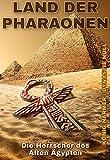 LAND DER PHARAONEN: Die Herrscher des Alten Ägypten / König Narmer / Dynastie Null (German Edition)