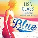 Blue, Book 1 Audiobook by Lisa Glass Narrated by Katie Lyons