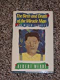 The Birth and Death of the Miracle Man, Albert Wendt, 0670806765