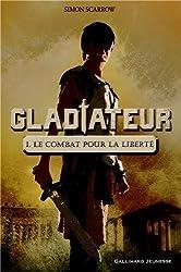 Gladiateur (Tome 1-Le combat pour la liberté)