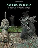 img - for Assyria to Iberia: at the Dawn of the Classical Age (Metropolitan Museum of Art (Hardcover)) book / textbook / text book