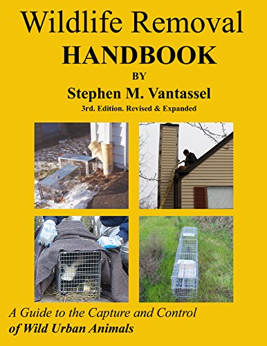 Wildlife Removal Handbook: A Guide to the Capture and Control of Wild Urban Animals by [Vantassel, Stephen]