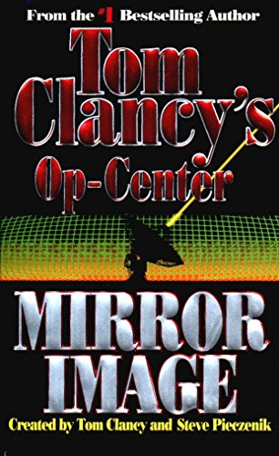 Mirror Image (Tom Clancy's Op-Center, Book 2)