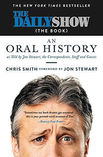 The Daily Show  The Book   An Oral History As Told By Jon Stewart  The Correspondents  Staff And Guests
