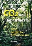 CO2 und Klimaschutz: Fakten, Irrtümer, Politik