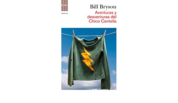 Amazon.com: Aventuras y desventuras chico centella (DIVULGACIÓN) (Spanish Edition) eBook: Bill Bryson, Pablo Alvarez: Kindle Store