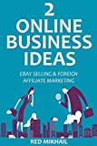img - for TWO ONLINE BUSINESS IDEAS for 2016: EBAY SELLING & FOREIGN AFFILIATE MARKETING book / textbook / text book