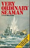 Very Ordinary Seaman, J. P. W. Mallalieu, 0583128084