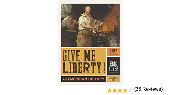 Amazon give me liberty an american history brief third amazon give me liberty an american history brief third edition vol 1 9780393935523 eric foner books fandeluxe Images