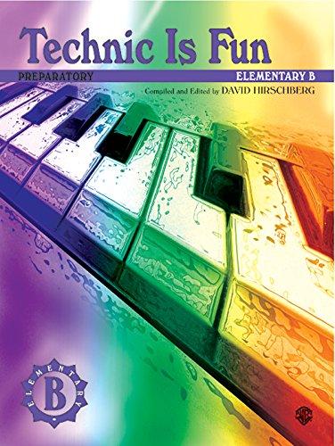 Technic Is Fun: Elementary B (Preparatory) (Hirschberg Fun Series)