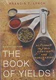 The Book of Yields : Accuracy in Food Costing and Purchasing, Lynch, Francis T., 0470594772