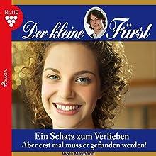 Ein Schatz zum Verlieben: Aber erst mal muss er gefunden werden! (Der kleine Fürst 110) Hörbuch von Viola Maybach Gesprochen von: Lisa Müller