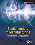 Fundamentals of Manufacturing 3rd Edition
