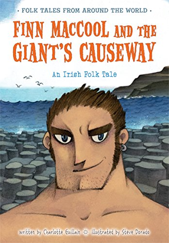 Finn MacCool and the Giant's Causeway (Folk Tales From Around the World) by [Guillain, Charlotte]