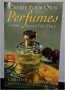 Create Your Own Perfumes: Using Essential Oils