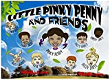 Little Pinky Penny and Friends