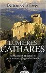 Lumières cathares : Permanence et actualité de la voie mystique chrétienne par La Farge