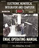 Electronic Numerical Integrator and Computer Eniac Operating Manual, Arthur W. Burks and Harry D. Huskey, 1937684679