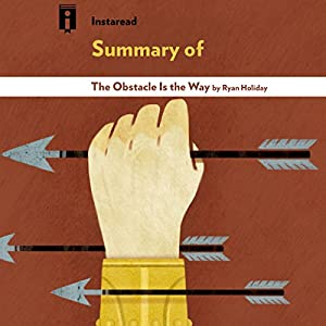 Summary of The Obstacle Is the Way by Ryan Holiday   Includes Analysis Audiobook