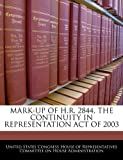 Mark-up of H R 2844, the Continuity in Representation Act Of 2003, , 1240487452