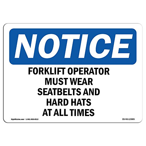 OSHA Notice Sign - Forklift Operators Must Wear Seatbelts and | Choose from: Aluminum, Rigid Plastic or Vinyl Label Decal | Protect Your Business, Construction Site |  Made in The USA from SignMission