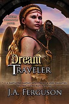 Dream Traveler: A Dream Chronicle Novel (The Dream Chronicles Book 4) by [Ferguson, J. A.]