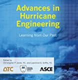 Advances in Hurricane Engineering, Christopher P. Jones, editor, Lawrence G. Griffis, 0784412626