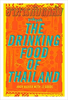 POK POK The Drinking Food of Thailand: A Cookbook by [Ricker, Andy, Goode, JJ]