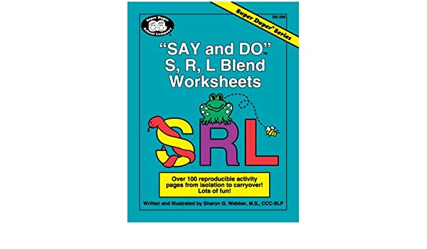 Say and Do S, R, L Blend Worksheets: Over 100 reproducible ...