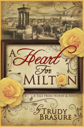(A Heart for Milton: A Tale from North and South)