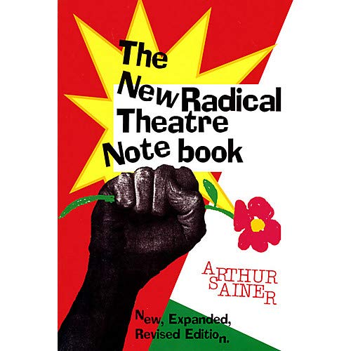 The New Radical Theater Notebook Applause Books Series Softcover Written by Arthur Sainer- Pack of 2