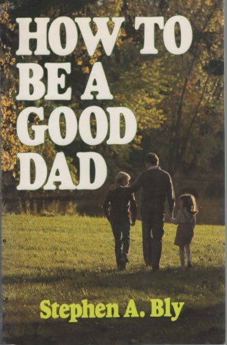 how to be a good dad - 9