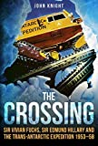 The Crossing: Sir Vivian Fuchs, Sir Edmund Hillary and the Trans-Antarctic Expedition to 1953-58: more info