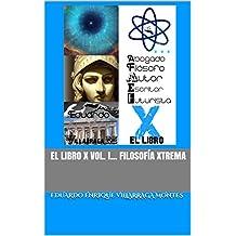 El Libro X Vol. I... Filosofía Xtrema (Spanish Edition)