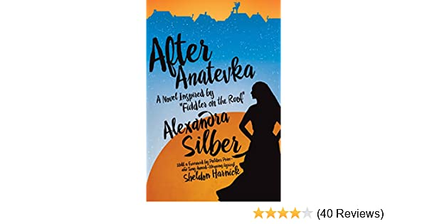Amazon after anatevka a novel inspired by fiddler on the roof amazon after anatevka a novel inspired by fiddler on the roof ebook alexandra silber sheldon harnick kindle store fandeluxe Image collections