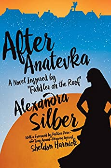 After Anatevka: A Novel Inspired by Fiddler on the Roof by [Silber, Alexandra]
