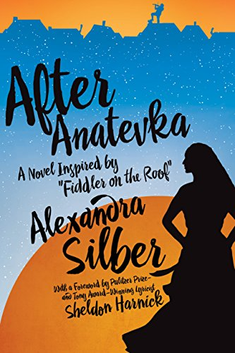 Amazon after anatevka a novel inspired by fiddler on the roof after anatevka a novel inspired by fiddler on the roof by silber fandeluxe Image collections