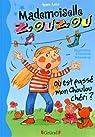 Mademoiselle Zouzou, Tome 6 : Où est passé mon Choulou chéri ? par Aziza