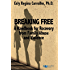 Breaking Free: A Handbook for Recovery from Family Abuse and Violence